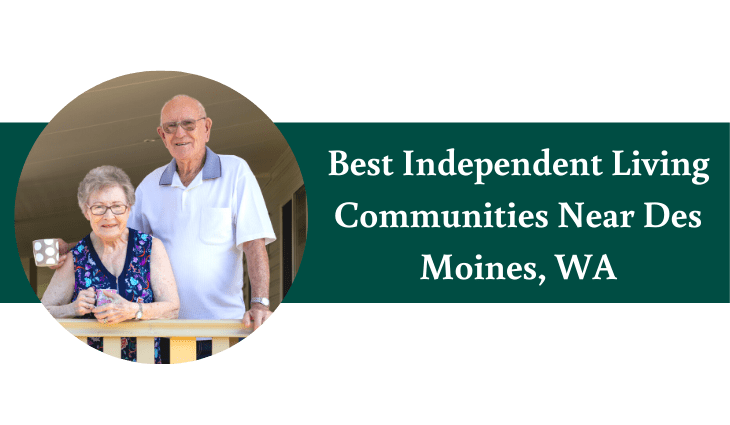 Best Independent Living Communities Near Des Moines, WA