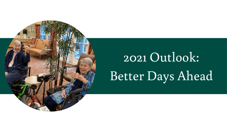 2021 Outlook Better Days Ahead | Village Green Retirement Campus