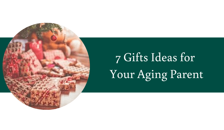 7 Gifts Ideas for Your Aging Parent