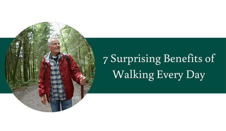 7 Surprising Benefits of Walking Every Day