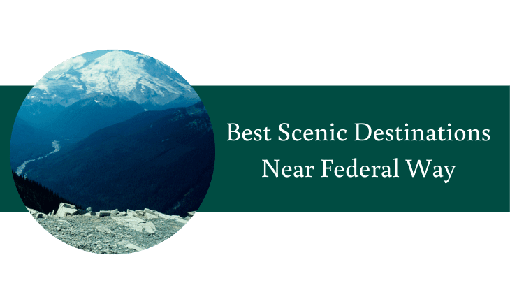 Best Scenic Destinations Near Federal Way
