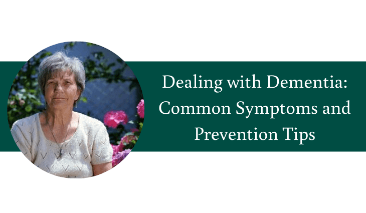 Dealing with Dementia Common Symptoms and Prevention Tips