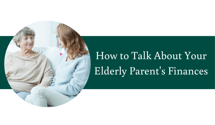 How to Talk About Your Elderly Parents Finances