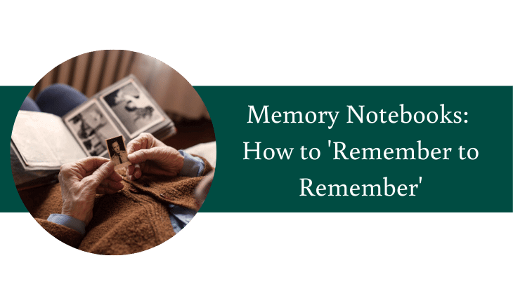 Memory Notebooks How to Remember to Remember