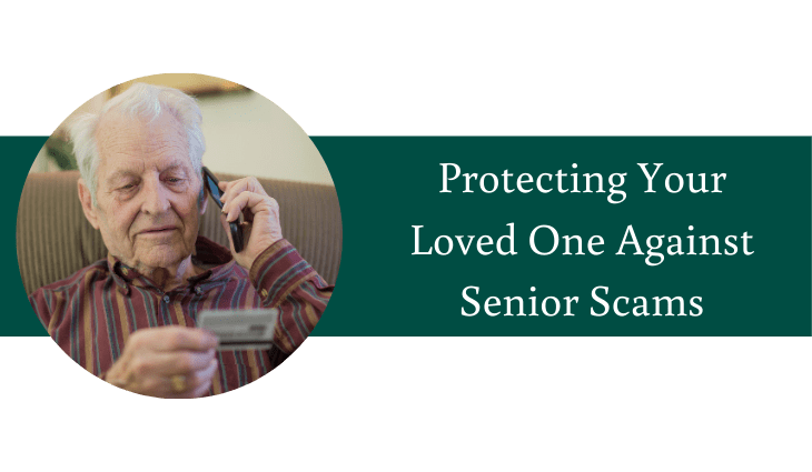 Protecting Your Loved One Against Senior Scams | Village Green Retirement Campus
