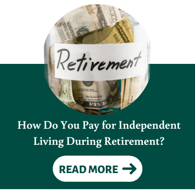 How Do You Pay for Independent Living During Retirement Square