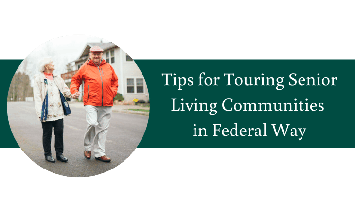 Tips for Touring Senior Living Communities in Federal Way