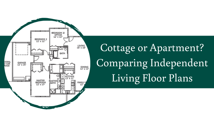 Cottage or Apartment Comparing Independent Living Floor Plans