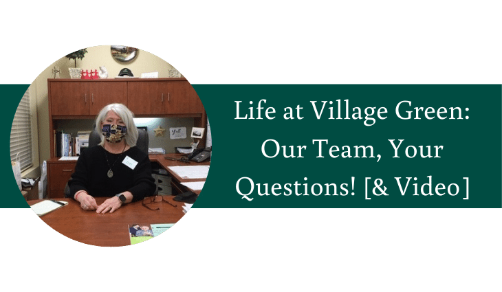 Life at Village Green Our Team, Your Questions! [& Video] | Village Green Retirement Campus Federal Way, WA