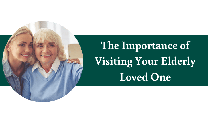 The Importance of Visiting Your Elderly Loved One - NOV 2019