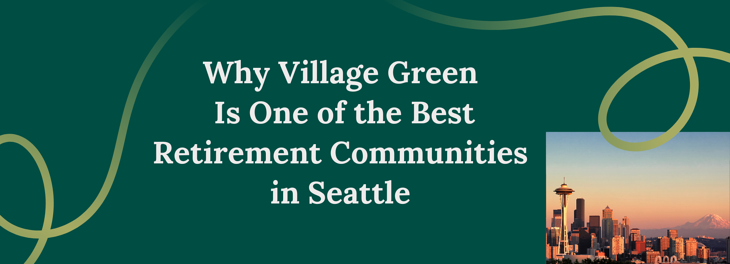 Why is VG one of the best retirement communities in Seattle