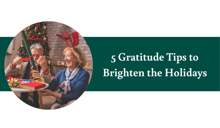 5 Gratitude Tips to Brighten the Holidays | Village Green Retirement Campus