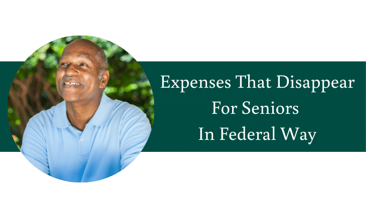 Expenses That Disappear For Seniors In Federal Way