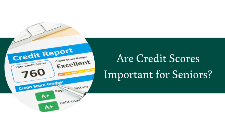 Are Credit Scores Important for Seniors