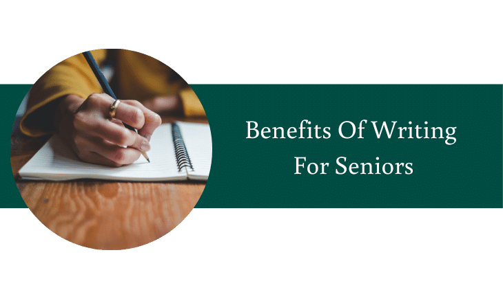 Benefits of Writing for Seniors