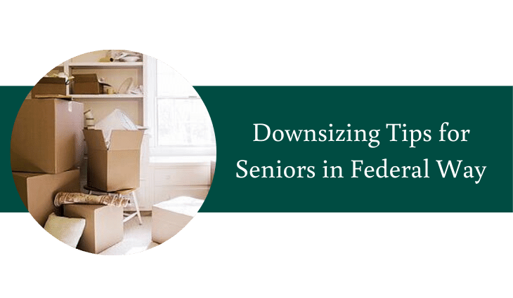 Downsizing Tips for Seniors in Federal Way