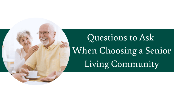 Questions to Ask When Choosing a Senior Living Community
