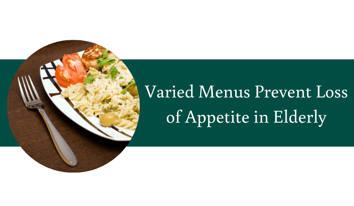 Varied Menus Prevent Loss of Appetite in Elderly