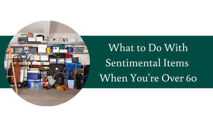 What to Do With Sentimental Items When Youre Over 60