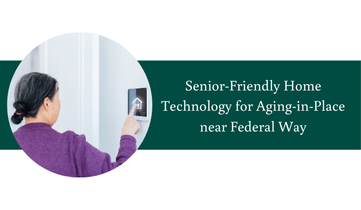 Senior-Friendly Home Technology for Aging-in-Place near Federal Way | Village Green Retirement Campus