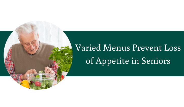 Varied Menus Prevent Loss of Appetite in Elderly | Village Green Retirement Campus