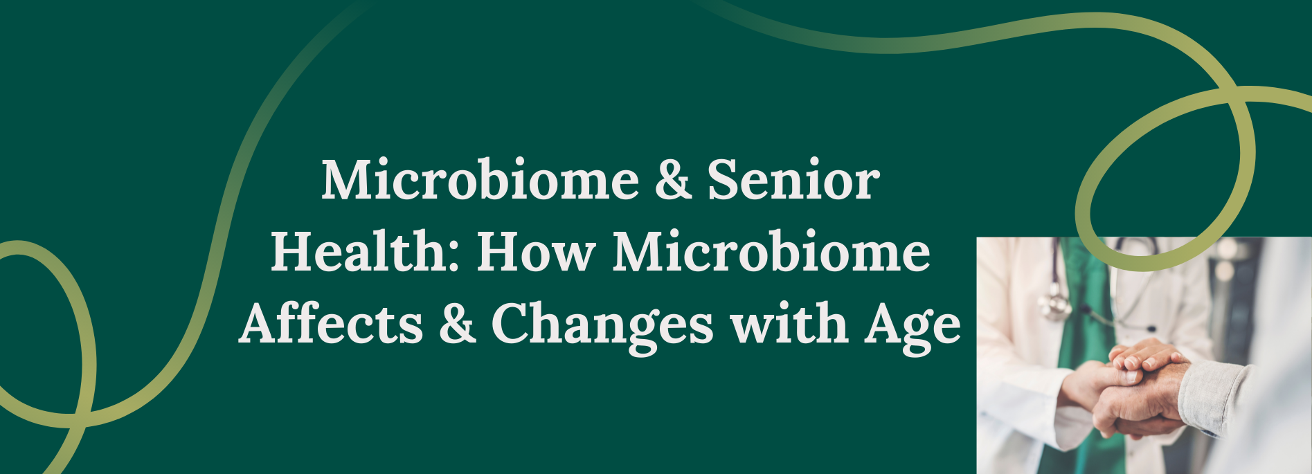 Microbiome & Senior Health: How Microbiome Affects & Changes with Age
