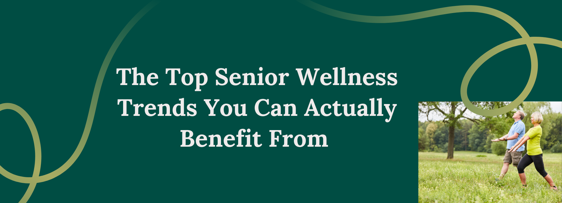 The Top Senior Wellness Trends You Can Actually Benefit From
