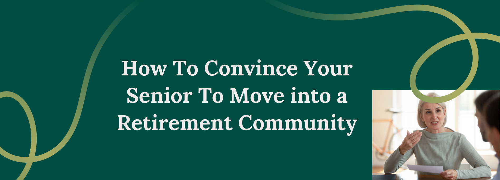 How To Convince Your Senior To Move into a Retirement Community